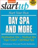 Start Your Own Day Spa and More : Destinaton Spa, Medical Spa, Yoga Center, Spiritual Spa, Burkholder, Preethi and Entrepreneur Press Staff, 1599181223