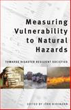 Measuring Vulnerability to Natural Hazards : Towards Disaster Resilient Societies, Birkmann, Jörn, 8179931226