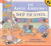 The Awful Aardvarks Shop for School, Reeve Lindbergh, 0142301221