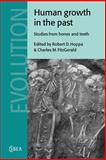 Human Growth in the Past : Studies from Bones and Teeth, , 0521021227