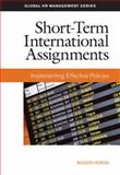 Short-Term International Assignments : Implementing Effective Policies, Herod, Roger, 1586441221