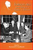 Foreign Aid and the Legacy of Harry S. Truman,, 1612481221