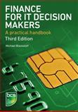 Finance for IT Decision Makers : A practical Handbook, Blackstaff, Michael, 1780171226