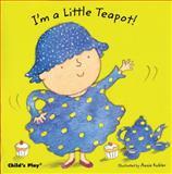 I'm a Little Teapot, Annie Kubler, 1846431220