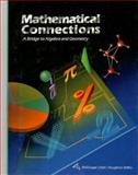 Mathematical Connections, a Bridge to Algebra and Geometry, Francis J. Gardella and Patricia R. Fraze, 0395771226