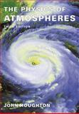 The Physics of Atmospheres, Houghton, John Theodore, 0521011221