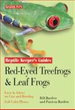 Red-Eyed Tree Frogs and Other Leaf Frogs, Richard Bartlett and Patricia Bartlett, 0764111221