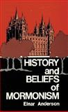 History and Beliefs of Mormonism, Anderson, Einar, 0825421225
