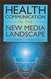 Health Communication in the New Media Landscape, Parker, Jerry C. and Thorson, Esther, 0826101224