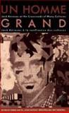 Un Homme Grand : Jack Kerouac at the Crossroads of Many Cultures - Jack Kerouac a la Confluence des Cultures, , 0886291224