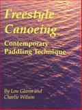 Freestyle Canoeing, Lou Glaros and Charlie Wilson, 0897321227