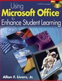 Using Microsoft Office to Enhance Student Learning, Livers, Allan F., Jr., 1412941229
