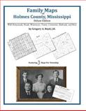 Family Maps of Holmes County, Mississippi, Deluxe Edition : With Homesteads, Roads, Waterways, Towns, Cemeteries, Railroads, and More, Boyd, Gregory A., 1420311220