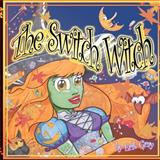 The Switch Witch, Erik Gray, 1466401222