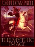 The Mythic Image, Campbell, Joseph, 1567311229