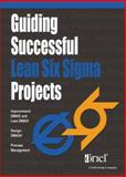 Guiding Successful Lean Six Sigma Projects, Ginn, Dana, 1884731228