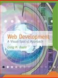 Web Development : A Visual-Spatial Approach, Baehr, Craig M., 0131701223