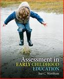 Assessment in Early Childhood Education, Wortham, Sue C., 0132481227