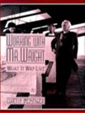 Working with Mr. Wright : What It Was Like, Besinger, Curtis, 0521481228