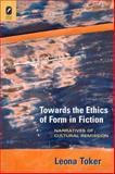 Towards the Ethics of Form in Fiction : Narratives of Cultural Remission, Toker, Leona, 0814211224