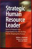 The Strategic Human Resource Leader, William J. Rothwell and Robert K. Prescott, 0891061223