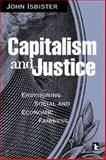 Capitalism and Justice : Envisioning Social and Economic Fairness, Isbister, John, 156549122X