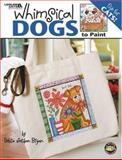 Whimsical Dogs and Cats to Paint, Debra Jordon Bryan, 1601401221