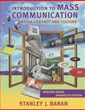 Introduction to Mass Communication : Media Literacy and Culture with PowerWeb and DVD, Media Enhanced Edition, Baran, Stanley J., 0073281239