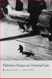 Fletcher's Essays on Criminal Law, Fletcher, George P., 0199941238