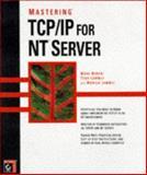 Mastering TCP-IP for NT Server, Minasi, Mark and Lammle, Todd, 0782121233