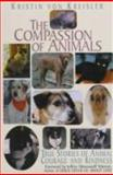 The Compassion of Animals : True Stories of Animal Courage and Kindness, von Kreisler, Kristin, 0783801238
