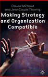 Making Strategy and Organization Compatible, Michaud, Claude and Theonig, Jean-Claude, 1403911231