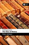 Collingwood's the Idea of History : A Reader's Guide, Johnson, Peter, 1441151230