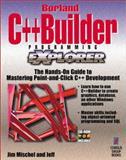 C++ Builder Programming Explorer, Mischel, Jim, 1576101231