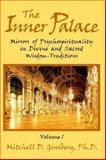 The Inner Palace Vol. 1 : Mirrors of Psychospirituality in Divine and Sacred Wisdom-Traditions, Ginsberg, Mitchell D., 1577331230