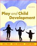 Play and Child Development, Frost, Joe L. and Wortham, Sue C., 0131131230