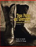 Texas Politics and Government : Continuity and Change, Keith, Gary and Haag, Stefan, 0205551238
