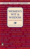 Women's Wit and Wisdom, Sappho, Queen Elizabeth I, Harriet Tubman, Susan B. Anthony, Eleanor Roosevelt, Helen Keller, Erma Bombeck, Oprah Winfrey, 0486411230