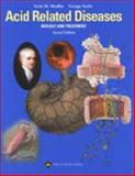 Acid Related Diseases : Biology and Treatment, Modlin, Irvin M. and Sachs, George, 0781741238