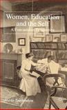 Women, Education and the Self : A Foucauldian Perspective, Tamboukou, Maria, 1403901236