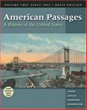 American Passages Vol. II : A History of the United States since 1863, Ayers, Edward L. and Gould, Lewis L., 0155051237