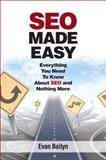 SEO Made Easy, Evan Bailyn and Bradley Bailyn, 0789751232