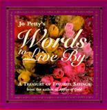 Jo Petty's Words to Live By, Jo Petty, 0884861236