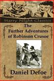 The Further Adventures of Robinson Crusoe, Daniel Defoe, 1483951235
