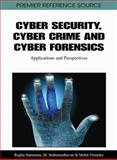 Cyber Security, Cyber Crime and Cyber Forensics : Applications and Perspectives, Raghu Santanam, 1609601238
