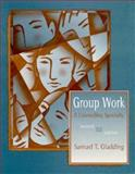 Group Work : A Counseling Specialty, Gladding, Samuel, 0023441232