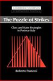 The Puzzle of Strikes : Class and State Strategies in Postwar Italy, Franzosi, Roberto, 0521031230