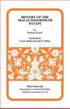 History of the Malay Kingdom of Patani, Ibrahim Syukri, 0896801233