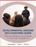 Developmental Designs Self-Coaching Guide : Reflection, Feedback, and Strategies for High Student Engagement, Bartholomay, Todd and Klug, Erin, 0938541234