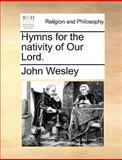 Hymns for the Nativity of Our Lord, John Wesley, 1170001238